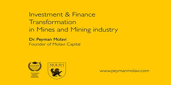 اسلایدهای سخنرانی دکتر پیمان مولوی در پنل سرمایه گذاری و تامین مالی معدن و صنایع معدنی